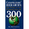 Conspirators Hierarchy: The Story of the Committee of 300