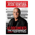 63 Documents the Governments doesn't want you to read by Jesse Ventura