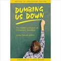 Dumbing us Down - John Taylor Gatto