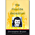 The Fluoride Deception by Christopher Bryson