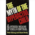 The Myth of the Hyperactive Child - by Peter Schrag and Diane Divoky