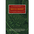 War is a Racket - The Antiwar classic by America's Most Decorated Soldier. By Brigadier General Smedly D. Butler