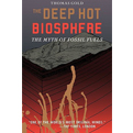 Deep Hot Biosphere - The Myth of Fossil Fuels